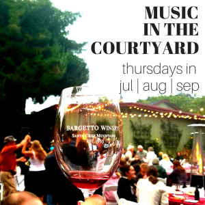 BARGETTO WINERY'S Music In The Courtyard @ BARGETTO WINERY   Soquel   California   United States
